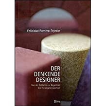 Der denkende Designer: Von der Ästhetik zur Kognition – ein Paradigmenwechsel