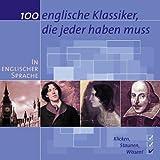 100 englische Klassiker, die jeder haben muss, 1 CD-ROM In Englischer Sprache. Für Windows 95/98/2000/NT/ME/XP