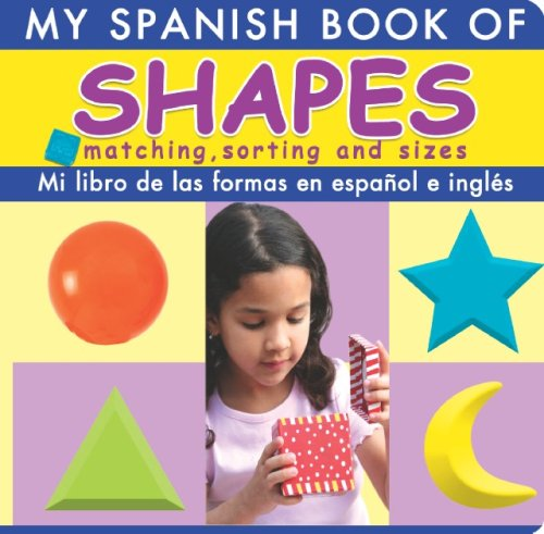Mi Libro De Las Formas En Espanol E Ingles/My Spanish Book of Shapes