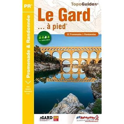 Le Gard... a pied : 52 promenades & randonnees