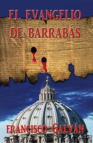 El evangelio de Barrabás por Francisco Galván