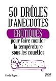 Telecharger Livres 50 droles d anecdotes erotiques pour faire monter la temperature sous les couettes (PDF,EPUB,MOBI) gratuits en Francaise