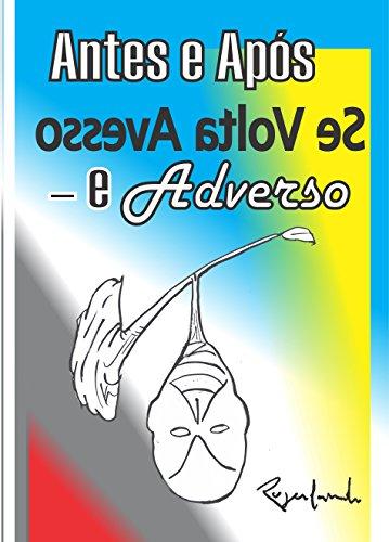Antes e Após Se Volta Avesso – e Adverso (Portuguese Edition)