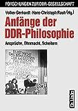 Anf�nge der DDR-Philosophie 1945-1958. Anspr�che, Ohnmacht, Scheitern