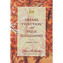 "Dreams, ""Evolution"" and Value Fulfillment: A Seth Book"