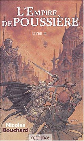 L'Empire de poussière, tome 3 par Nicolas Bouchard