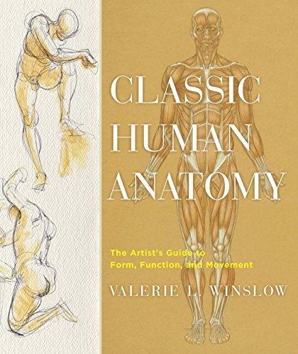 Classic Human Anatomy: The Artist's Guide to Form, Function, and Movement por Valerie L. Winslow