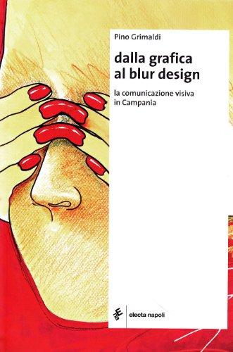 Dalla grafica al Blur Design. Ediz. illustrata
