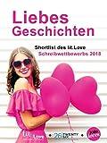 LiebesGeschichten: Shortlist des lit.Love Schreibwettbewerbs 2018