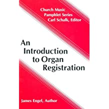 An Introduction to Organ Registration (Church Music Pamphlets)