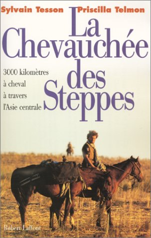 La chevauche des steppes : 3000 kms  cheval  travers l'Asie centrale