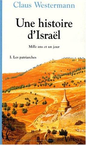 Une histoire d'Israel : Tome 1, les patriarchales