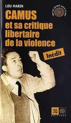 Le Vent De La Violence - Camus et Sa Critique Libertaire de la