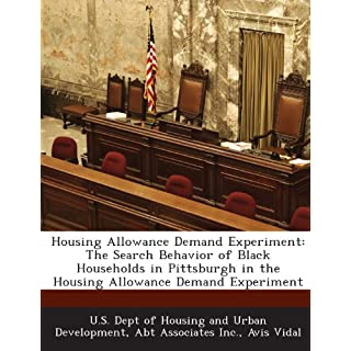 Housing Allowance Demand Experiment: The Search Behavior of Black Households in Pittsburgh in the Housing Allowance Demand Experiment