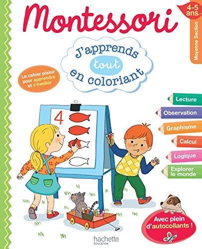 Montessori J'apprends tout en coloriant MS par Collectif