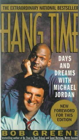 Hang Time: Days and Dreams With Michael Jordan por Bob Greene