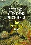 Die Festung - Lothar-Günther Buchheim