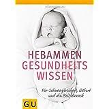 Hebammen-Gesundheitswissen (GU Einzeltitel Partnerschaft & Familie)