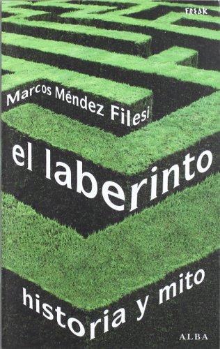 El laberinto: Historia y mito (Freak) por Marcos Méndez Filesi