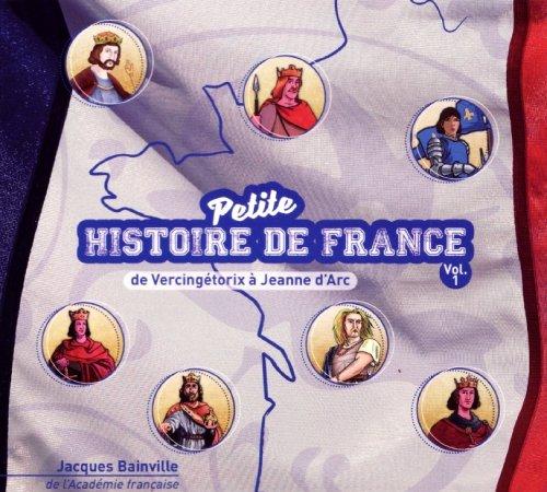 CD Petite Histoire de France Volume 1 de Vercingetorix a Jeanne d'Arc
