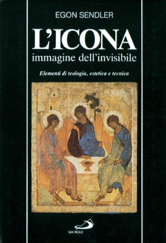 L'icona, immagine dell'invisibile. Elementi di teologia, estetica e tecnica