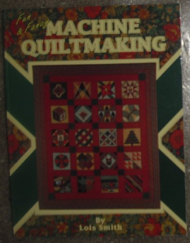 Fun and Fancy Machine Quiltmaking