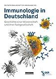 Immunologie in Deutschland: Geschichte einer Wissenschaft und ihrer Fachgesellschaft
