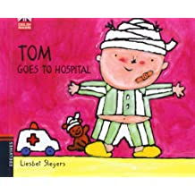 Tom Goes To Hospital (Tom (English Readers))