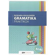 Euskara-ikaslearen gramatika praktikoa A1-B1 (Hizkuntzak)