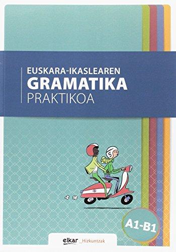 Euskara-ikaslearen gramatika praktikoa A1-B1 (Hizkuntzak) por Batzuk