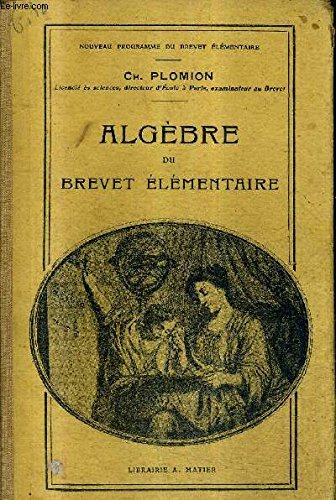 ALGEBRE DU BREVET ELEMENTAIRE - NOUVEAU PROGRAMME DU BREVET ELEMENTAIRE / 5E EDITION.