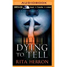 Dying to Tell (A Slaughter Creek Novel) by Rita Herron (2015-05-26)