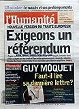 LE SUCCES ET SES PROLONGEMENTS / MANIFESTATIONS - NOUVELLE VERSION DU TRAITE EUROPEEN / EXIGEONS UN REFERENDUM - GUY MOQUET - FAUT-IL LIRE SA DERNIERE LETTRE