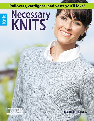Necessary Knits: Pullovers, Cardigans, and Vests You'll Love! (Knit Crochet Cardigan)