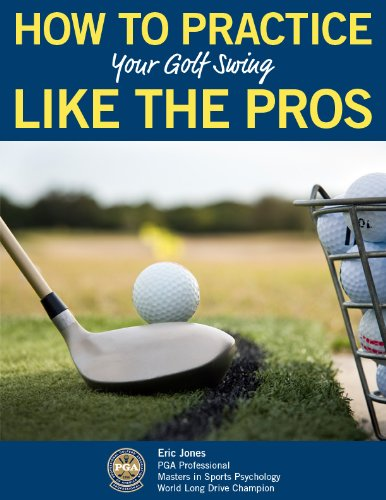 HOW TO PRACTICE YOUR GOLF SWING LIKE THE PROS (English Edition) (Swing Practice)