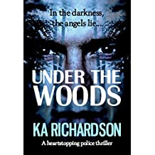 Under The Woods: a heart-stopping police thriller (The Forensic Files Book 4)