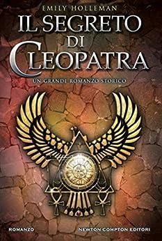 Il segreto di Cleopatra (eNewton Narrativa) di [Holleman, Emily]