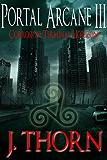 Corrosion: Terminal Horizon (The Portal Arcane Series - Book III)