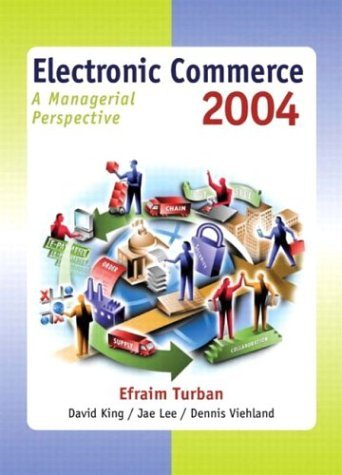 Electronic Commerce 2004: a Managerial Perspective by Efraim Turban (2003-10-20)