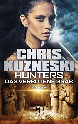 Hunters - Das verbotene Grab: Roman (The Hunters 2)