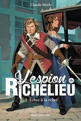 L'espion de Richelieu, Tome 01: chec  la reine