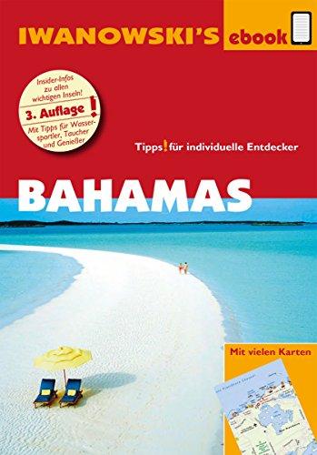 Bahamas - Reiseführer von Iwanowski: Individualreiseführer mit vielen Karten und Karten-Download (Reisehandbuch) -