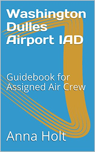 Washington Dulles Airport IAD: Guidebook for Assigned Air Crew (English Edition)