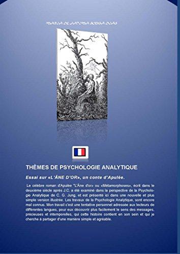 Essai sur «L'ÂNE D'OR», un conte d'Apulée. (THÈMES DE PSYCHOLOGIE ANALYTIQUE t. 4)
