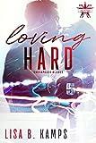 Loving Hard: A Chesapeake Blades Hockey Romance (The Chesapeake Blades Book 2)