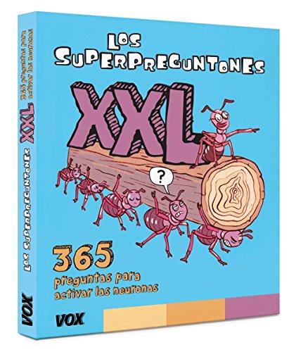 Los Superpreguntones XXL: 365 preguntas para activar las neuronas (Vox - Infantil / Juvenil - Castellano - A Partir De 5/6 Años - Los Superpreguntones) por Vox Editorial