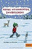 Frohe Weihnachten, Zwiebelchen!: Mit Bildern von Anke Kuhl