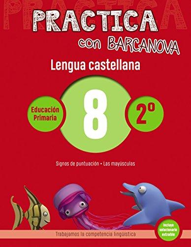 Practica con Barcanova 8. Lengua castellana: Signos de puntuación. Las mayúsculas (Materials Educatius - Material Complementari Primària - Cuadernos De Lengua Castellana)