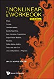 The Nonlinear Workbook: Chaos, Fractals, Cellular Automata, Genetic Algorithms, Gene Expression Programming, Support Vector Machine, Wavelets, Hidden . . . Java and Symbolic C++ Programs (5th Edition)