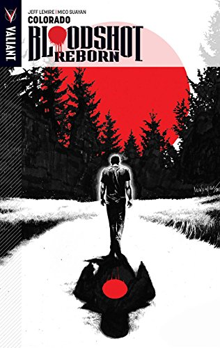 Bloodshot Reborn Volume 1: Colorado -
